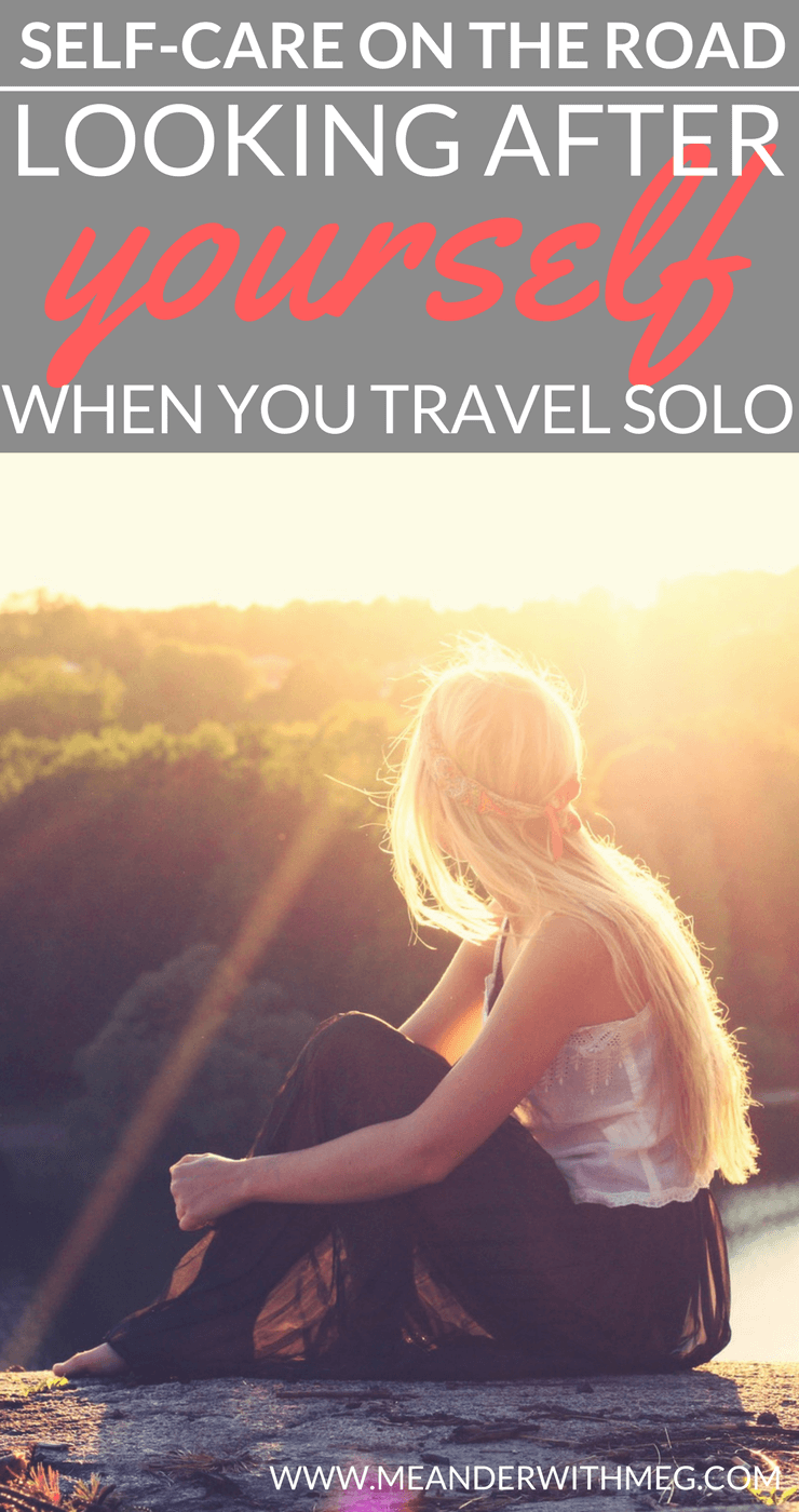 Who looks after you when you travel solo? I think we're all guilty of neglecting number one as a solo female backpacker. We don't put ourselves first and listen to our hearts when we travel. The result is that we don't have a good time travelling.
