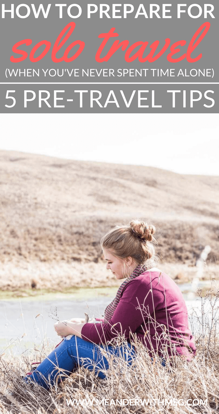 5 tips to prepare for solo travel when you are not used to spending time alone. | First time travel | Solo female traveller | Backpacker | Backpacking tips | Travel planning | Travel tips | Long term travel | How to plan your travels